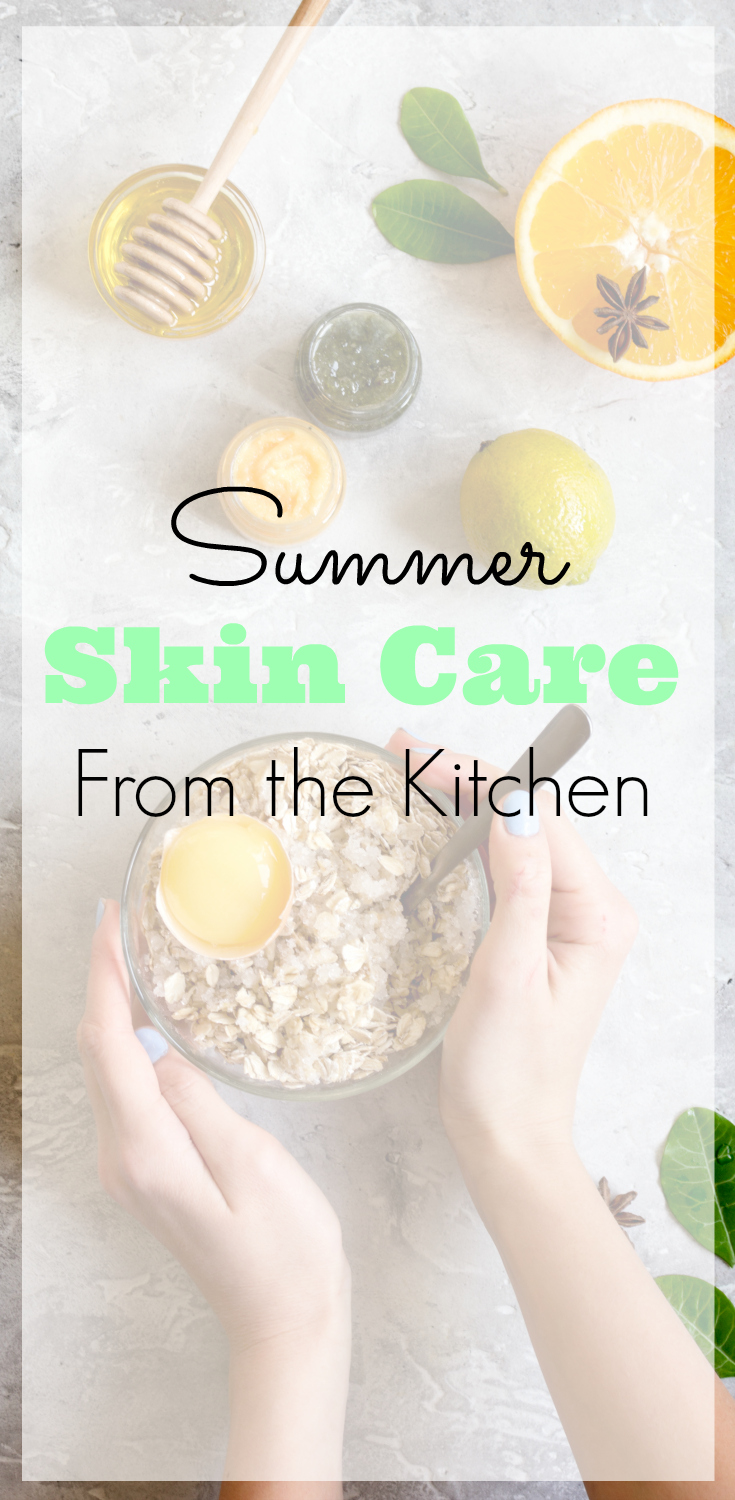 Summer Skin Care from the Kitchen, DIY Skin Care, Face mask, sugar scrub, hair mask