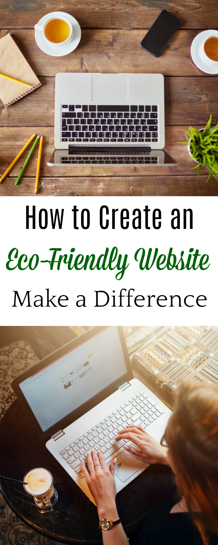 Create an Eco-Friendly Website, Eco-friendly blog #greenbusiness #business #blog