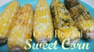 Oven Roasted Sweet Corn
